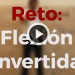 RETO: flexión invertida